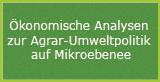 Ökonomische Analysen zur Agrar-Umweltpolitik auf Mikroebenee